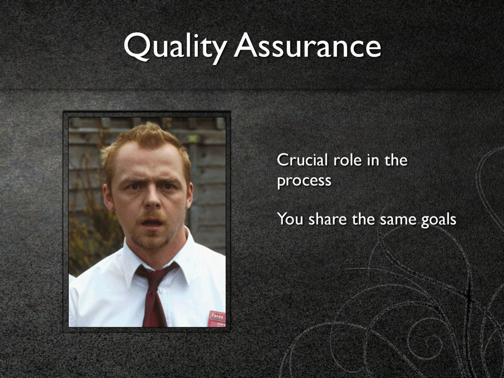 Quality Assurance Crucial role in the process Y...