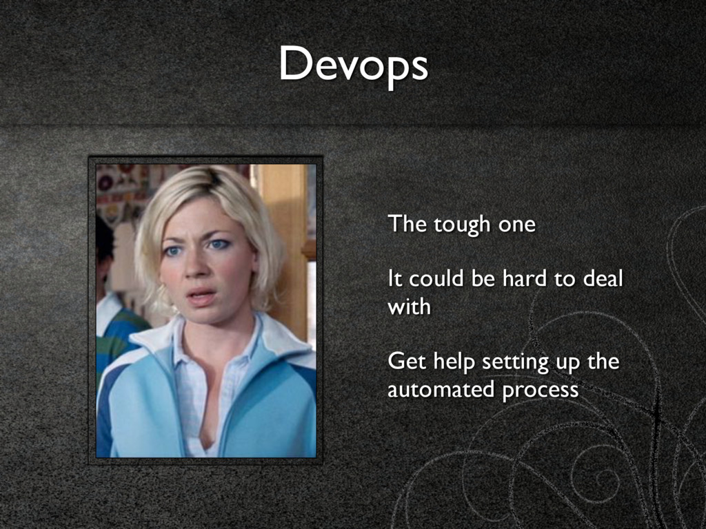 Devops The tough one It could be hard to deal w...