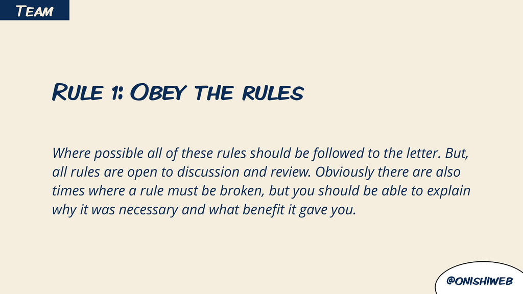 @onishiweb Rule 1: Obey the rules ! Where possi...