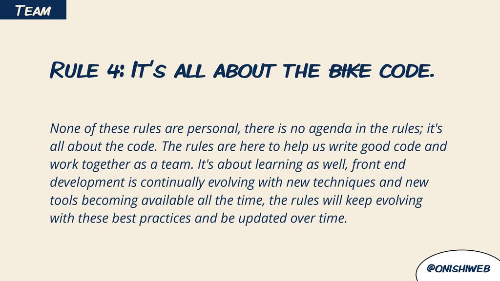 @onishiweb Rule 4: It's all about the bike code...