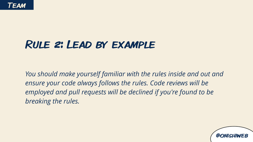 @onishiweb Rule 2: Lead by example ! You should...