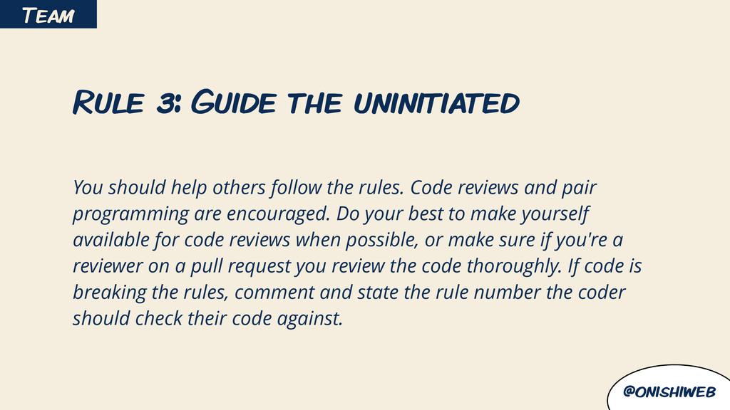 @onishiweb Rule 3: Guide the uninitiated ! You ...