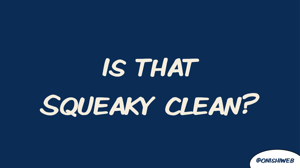 @onishiweb is that Squeaky clean?