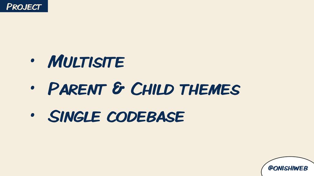 @onishiweb • Multisite • Parent & Child themes ...