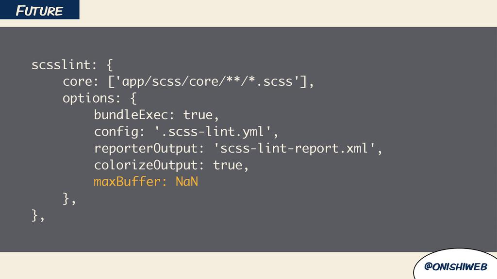 @onishiweb scsslint: { core: ['app/scss/core/**...