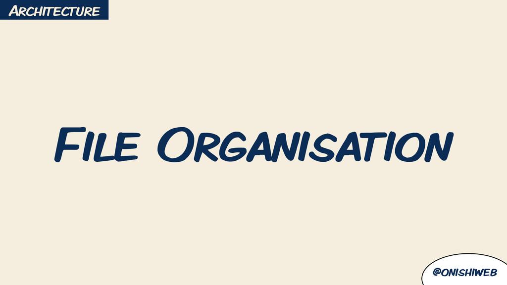 @onishiweb File Organisation Architecture