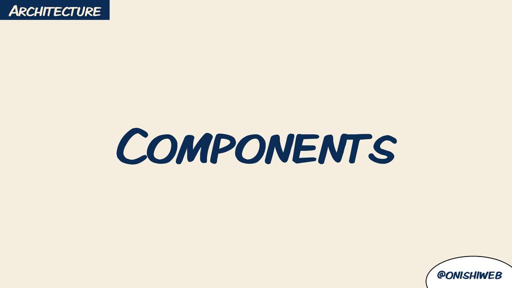 @onishiweb Components Architecture