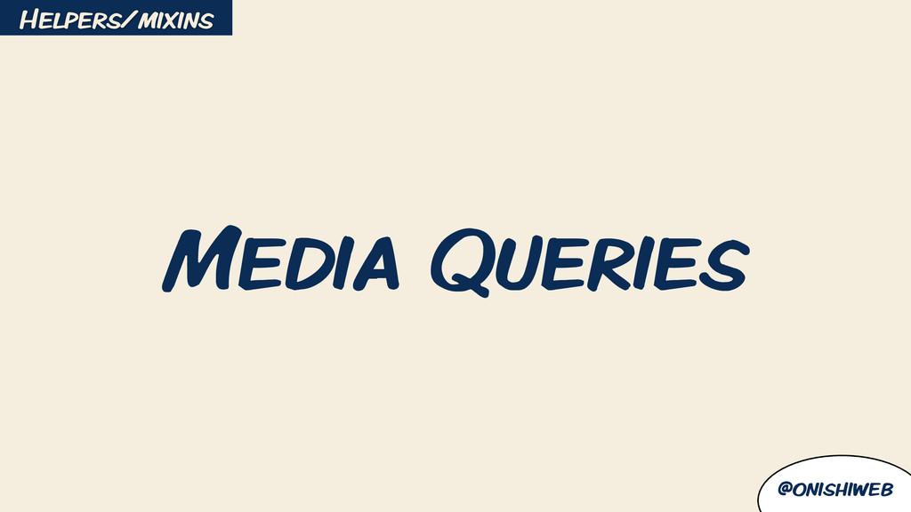 @onishiweb Media Queries Helpers/mixins