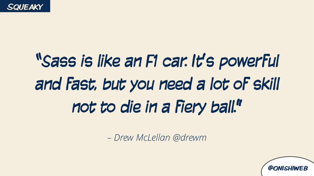 "@onishiweb – Drew McLellan @drewm ""Sass is like..."