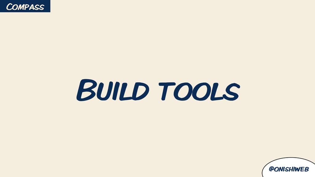 @onishiweb Build tools Compass