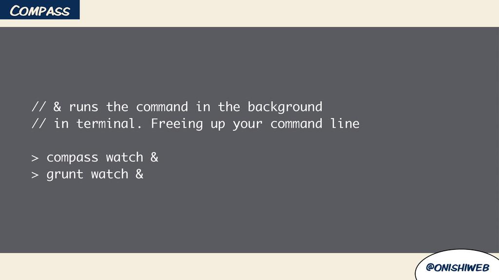 @onishiweb // & runs the command in the backgro...