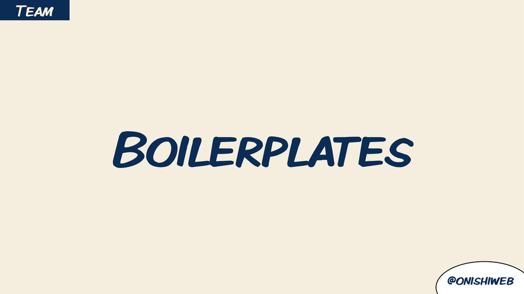 @onishiweb Boilerplates Team