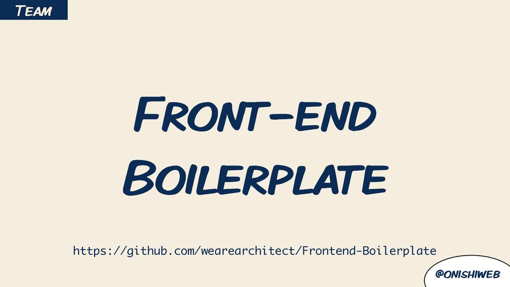 @onishiweb Front-end Boilerplate Team https://g...