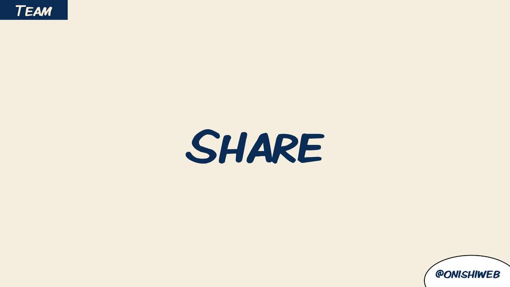 @onishiweb Share Team