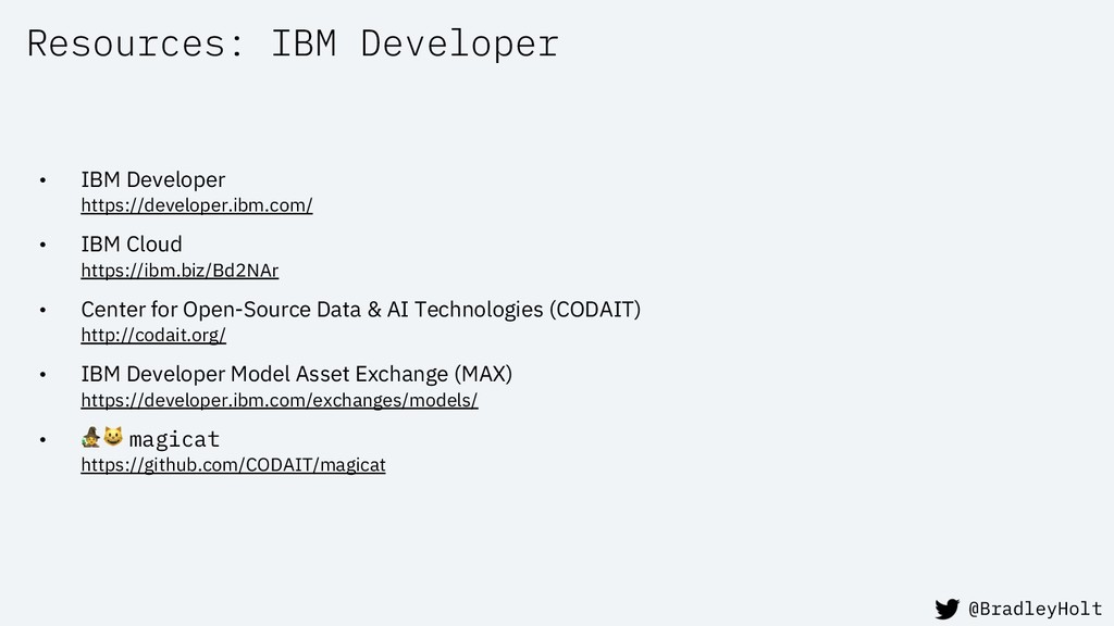 Resources: IBM Developer • IBM Developer https:...