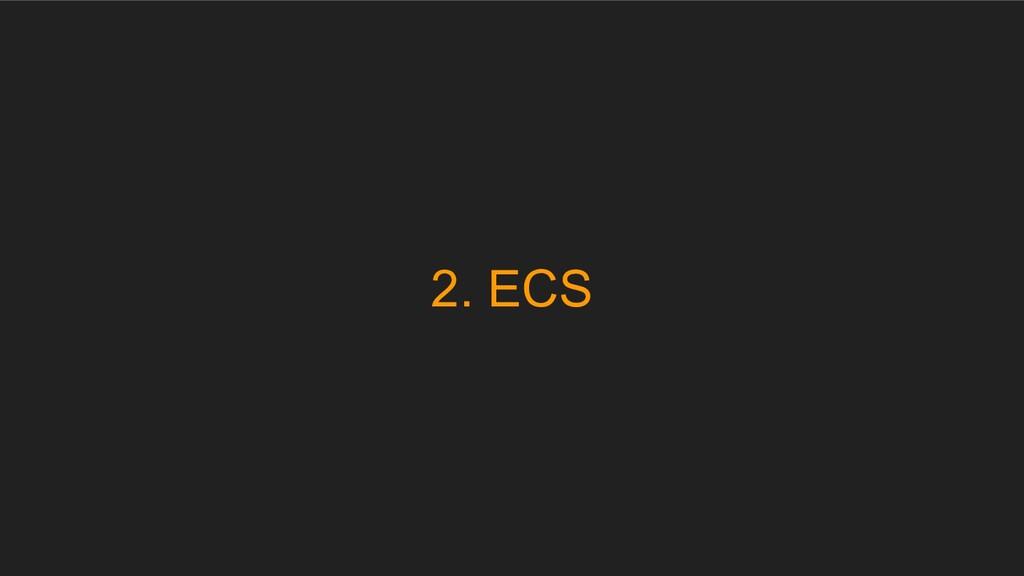 2. ECS