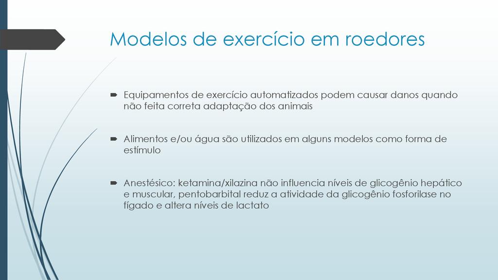Modelos de exercício em roedores  Equipamentos...