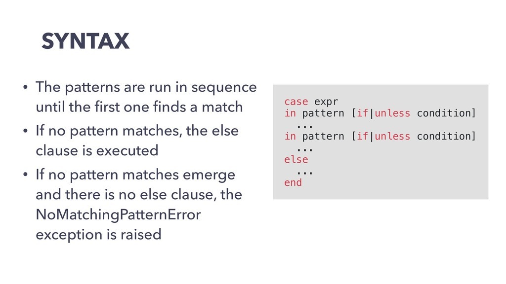 SYNTAX • The patterns are run in sequence until...