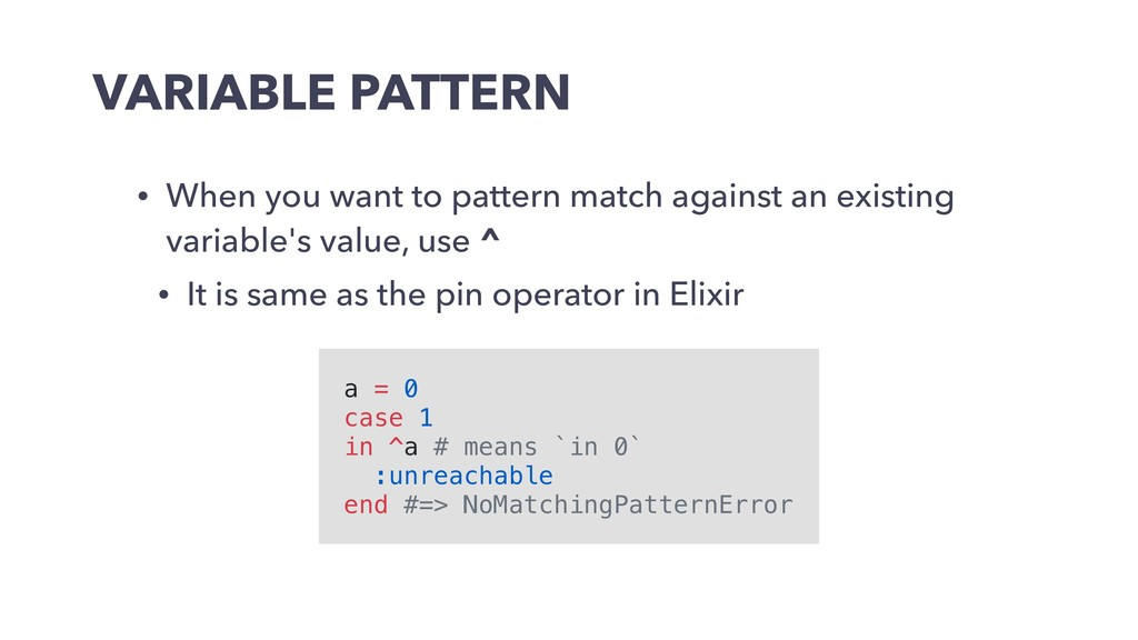 VARIABLE PATTERN • When you want to pattern mat...