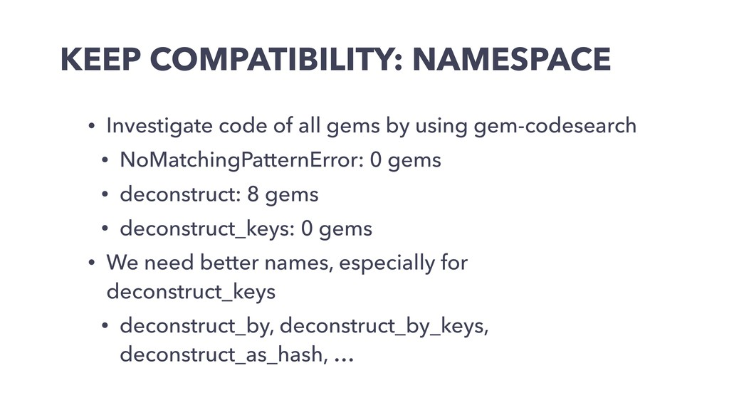 KEEP COMPATIBILITY: NAMESPACE • Investigate cod...