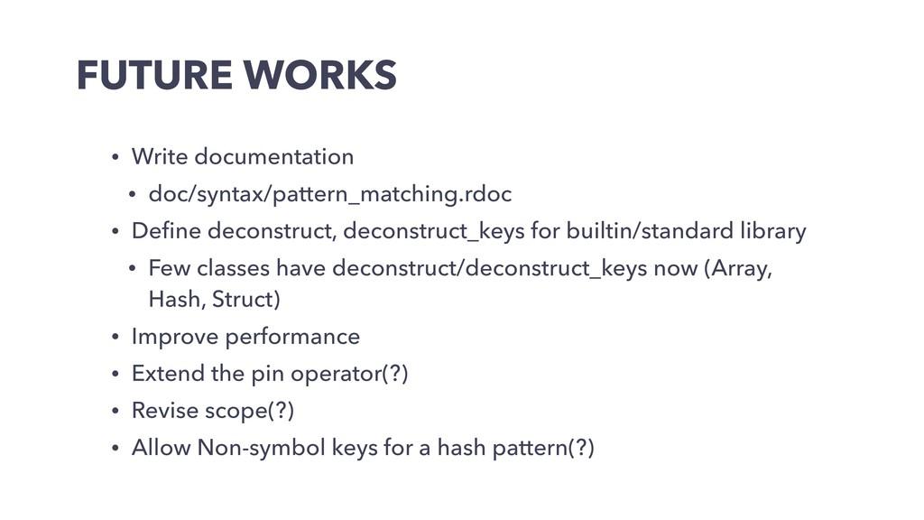 FUTURE WORKS • Write documentation • doc/syntax...