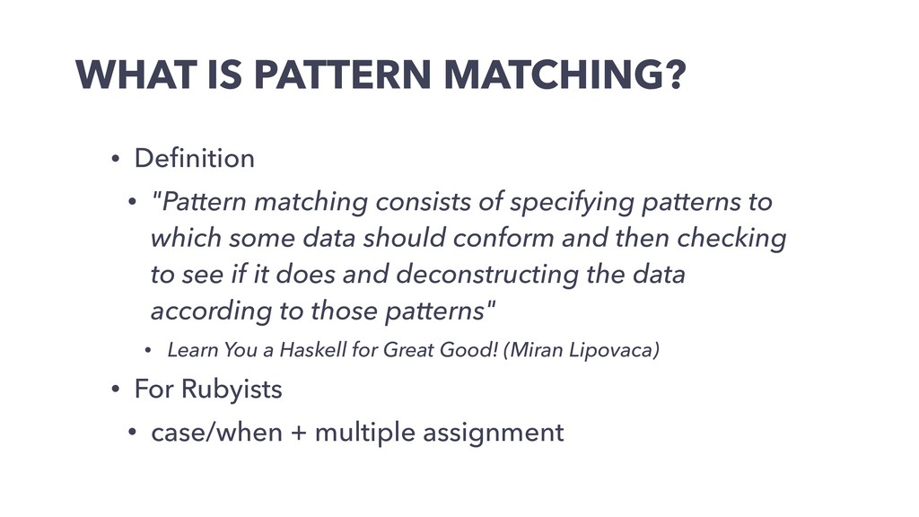 """WHAT IS PATTERN MATCHING? • Definition • """"Patter..."""