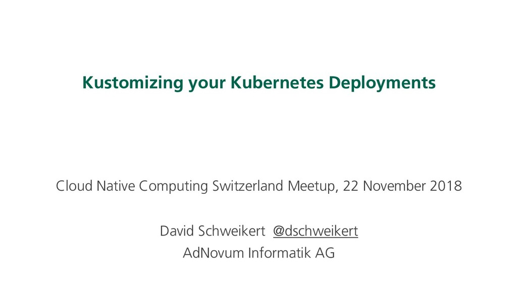 Kustomizing your Kubernetes Deployments Cloud N...