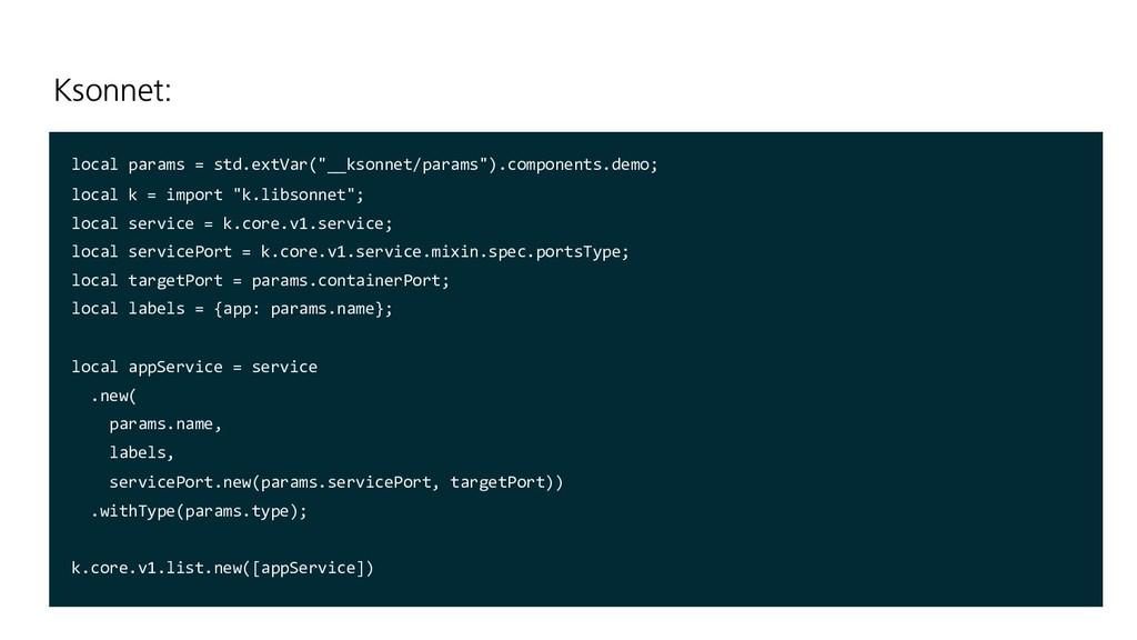 "local params = std.extVar(""__ksonnet/params"").c..."