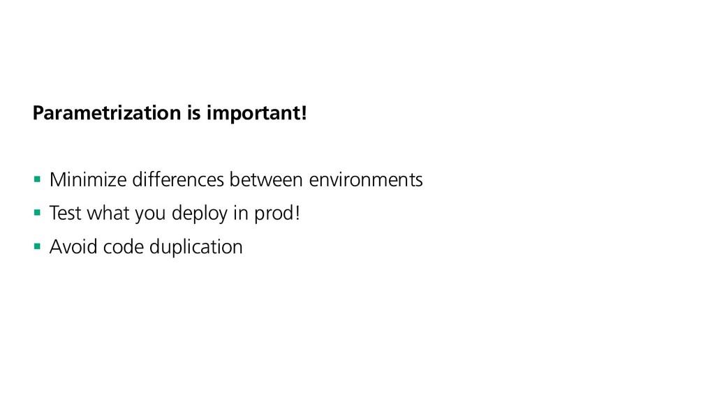 Parametrization is important! § Minimize differ...