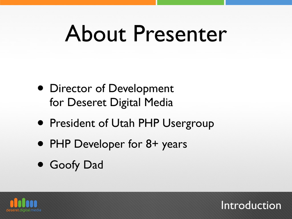 Introduction About Presenter • Director of Deve...