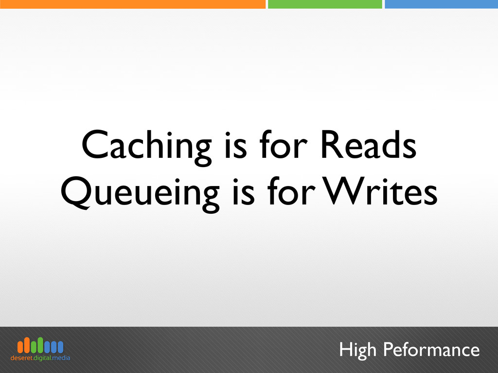 High Peformance Caching is for Reads Queueing i...