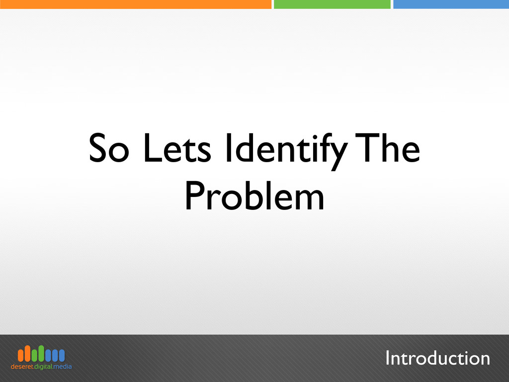 Introduction So Lets Identify The Problem