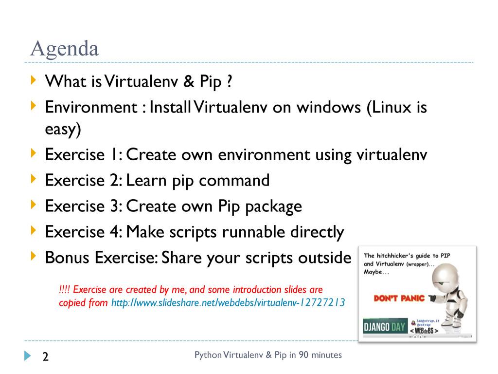 Agenda Python Virtualenv & Pip in 90 minutes 2 ...