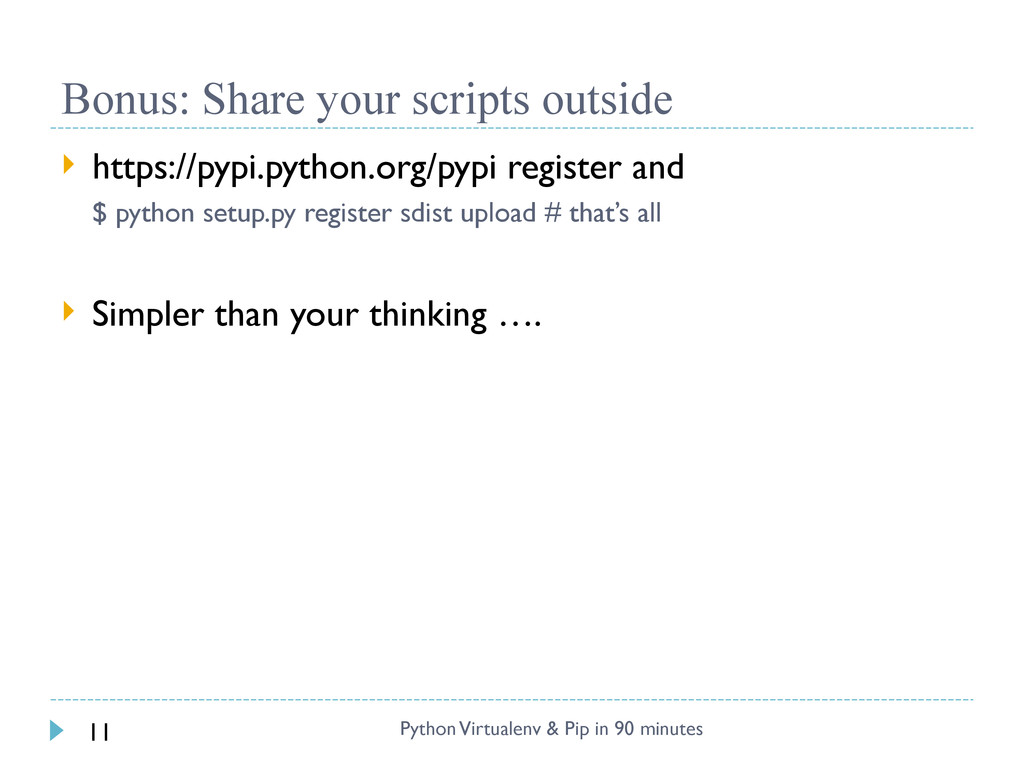 Bonus: Share your scripts outside  https://pyp...