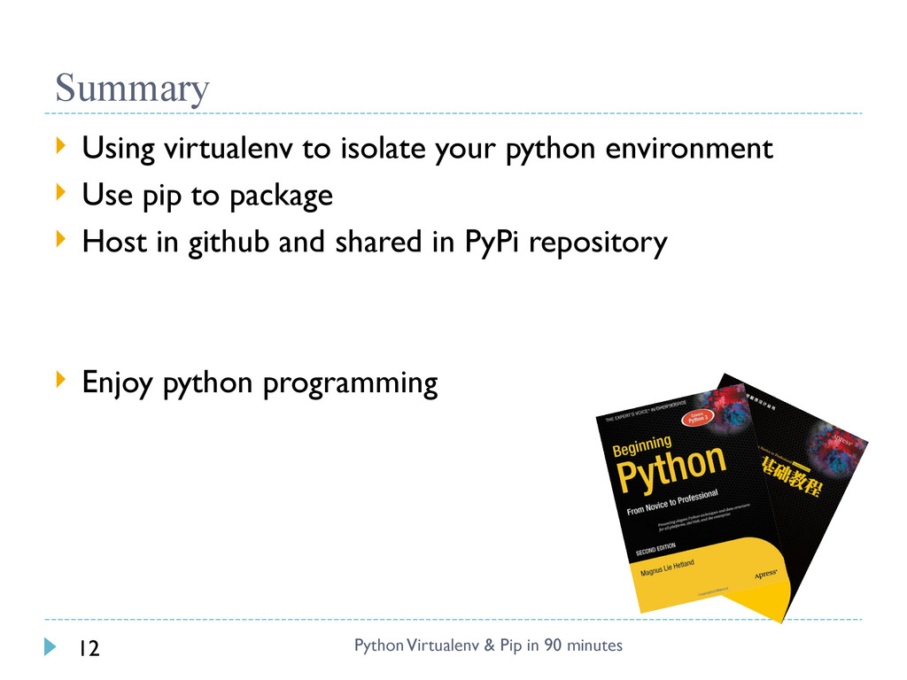 Summary  Using virtualenv to isolate your pyth...
