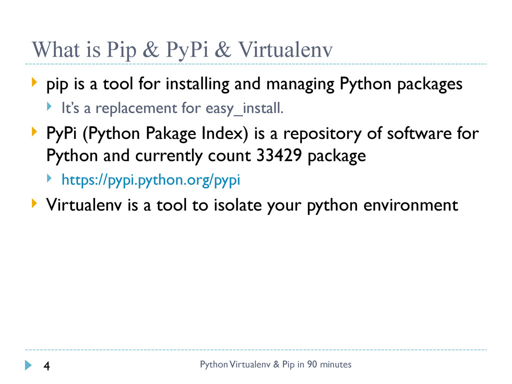 What is Pip & PyPi & Virtualenv  pip is a tool...