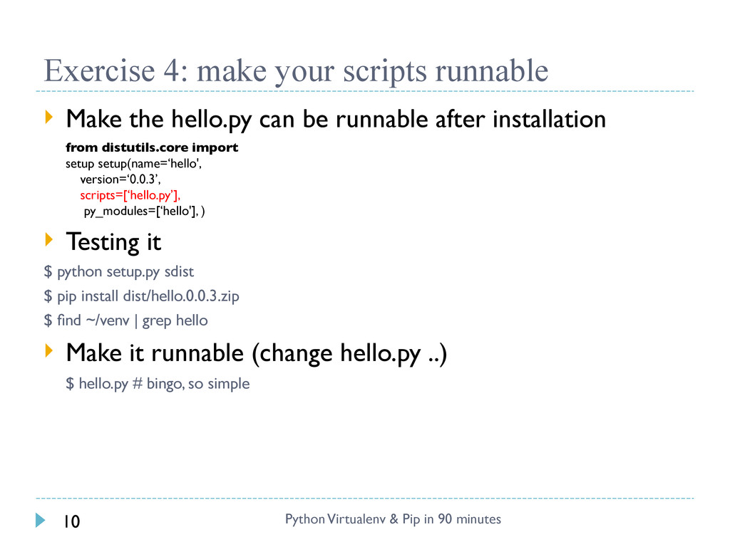Exercise 4: make your scripts runnable  Make t...
