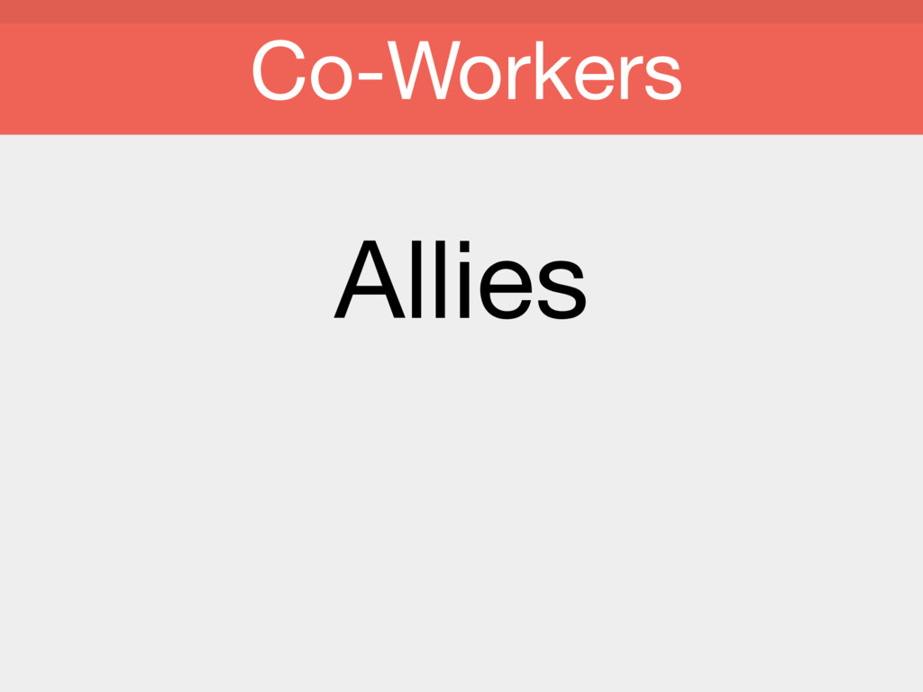 Allies  Co-Workers