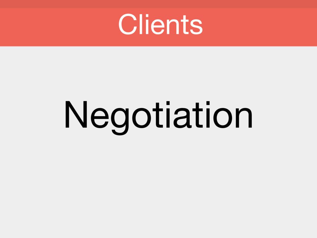 Negotiation Clients