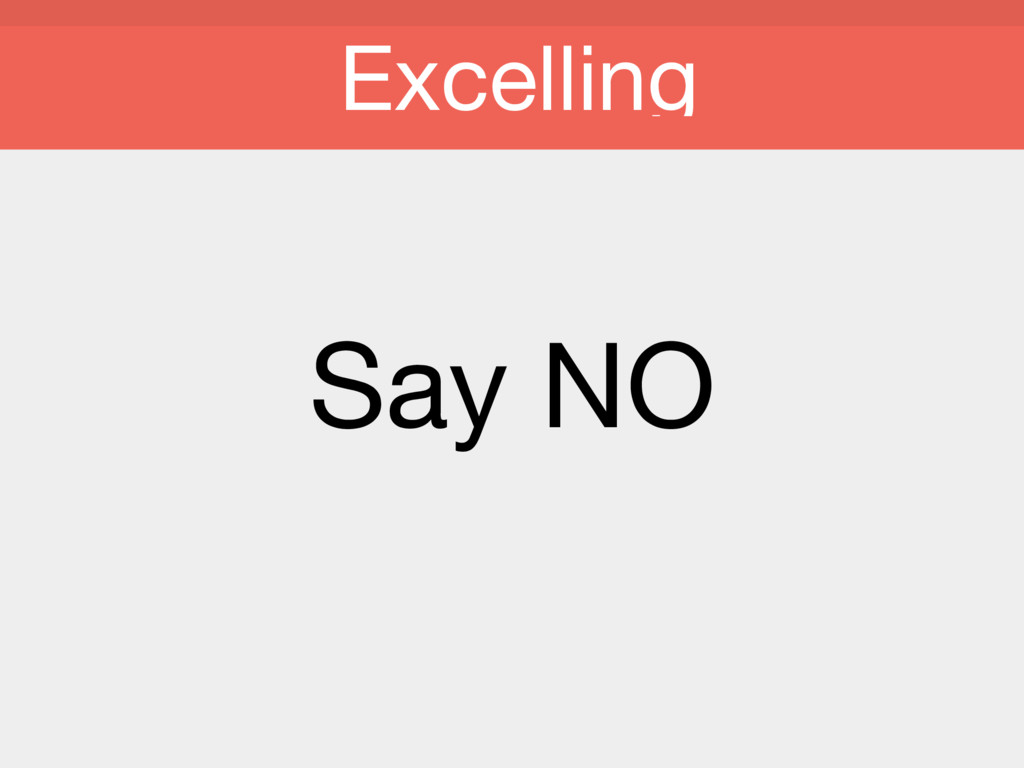 Say NO Excelling