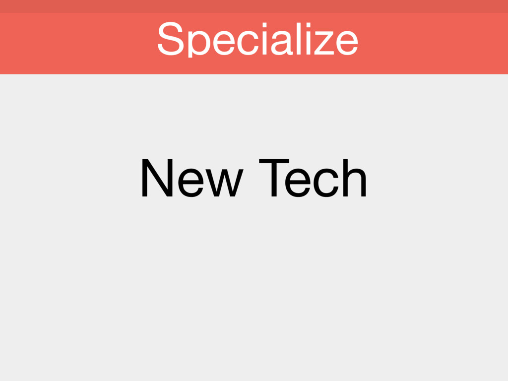 New Tech Specialize