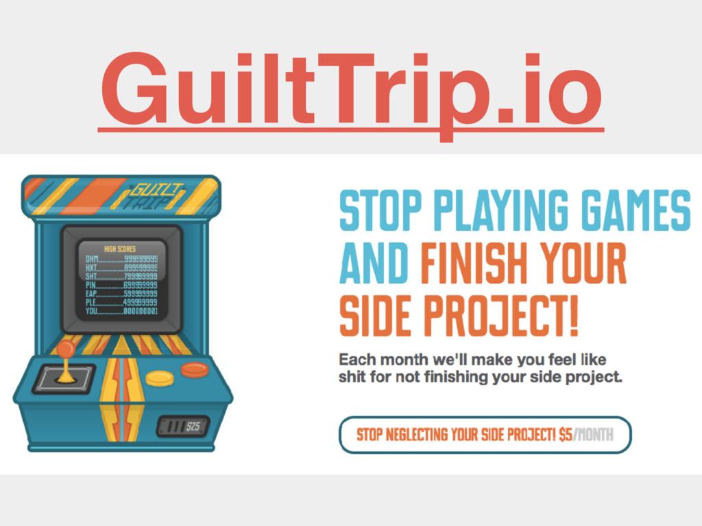 GuiltTrip.io