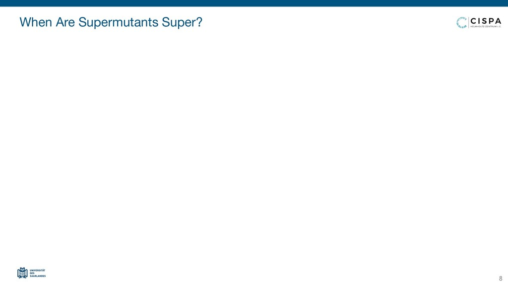 When Are Supermutants Super? 8