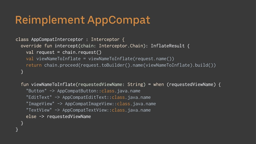 Reimplement AppCompat class AppCompatIntercepto...