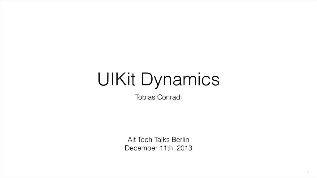 ! UIKit Dynamics Tobias Conradi !1 Alt Tech Tal...