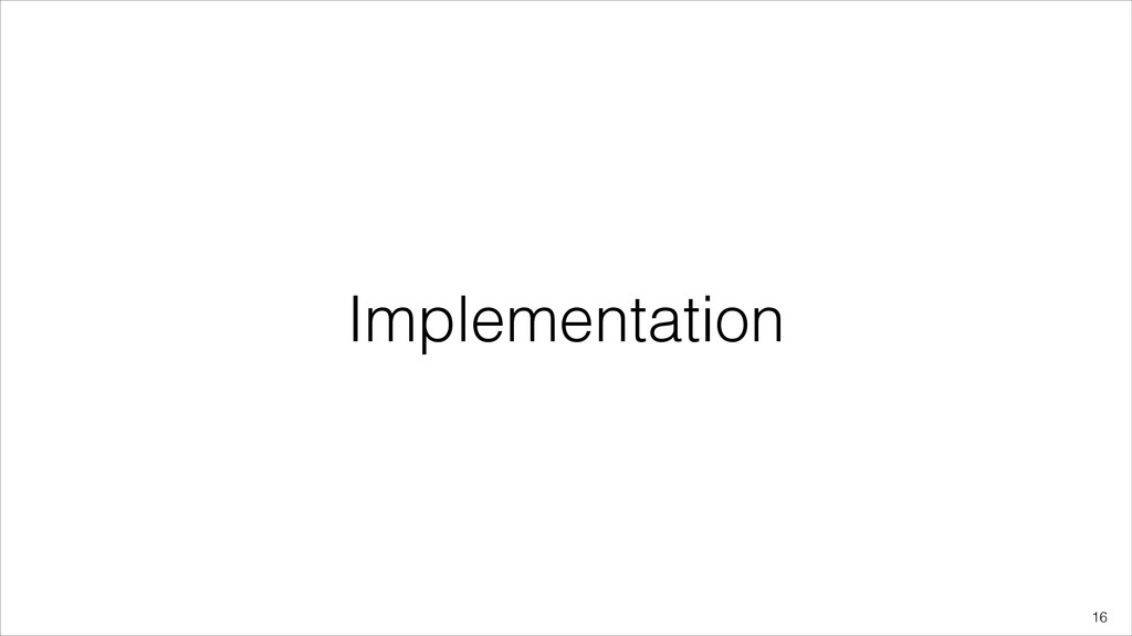 Implementation !16