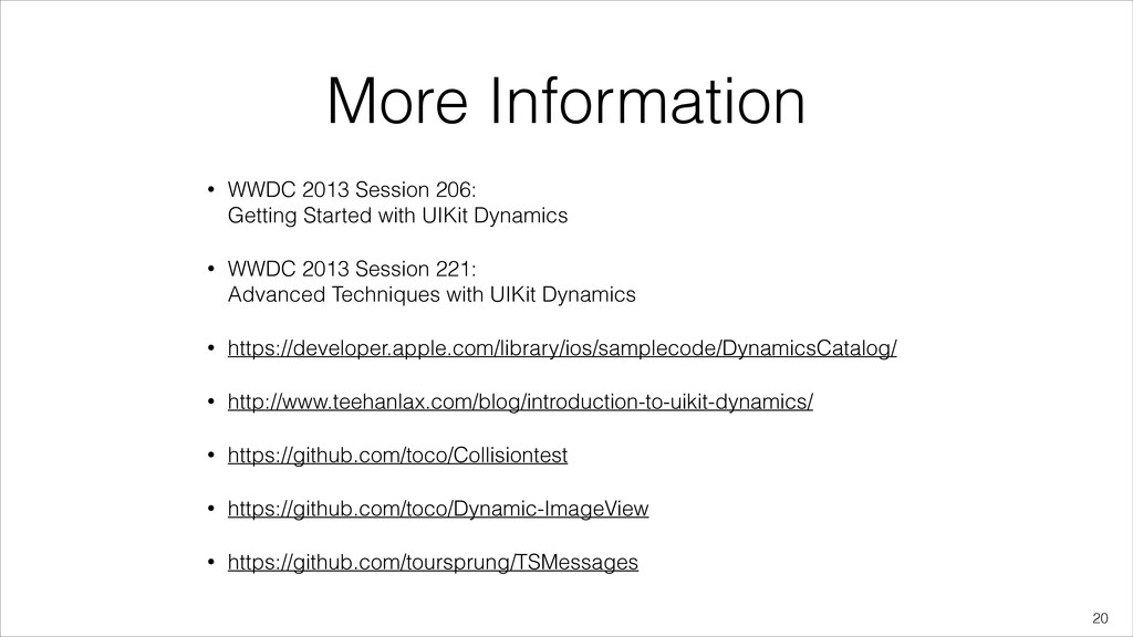 More Information • WWDC 2013 Session 206: