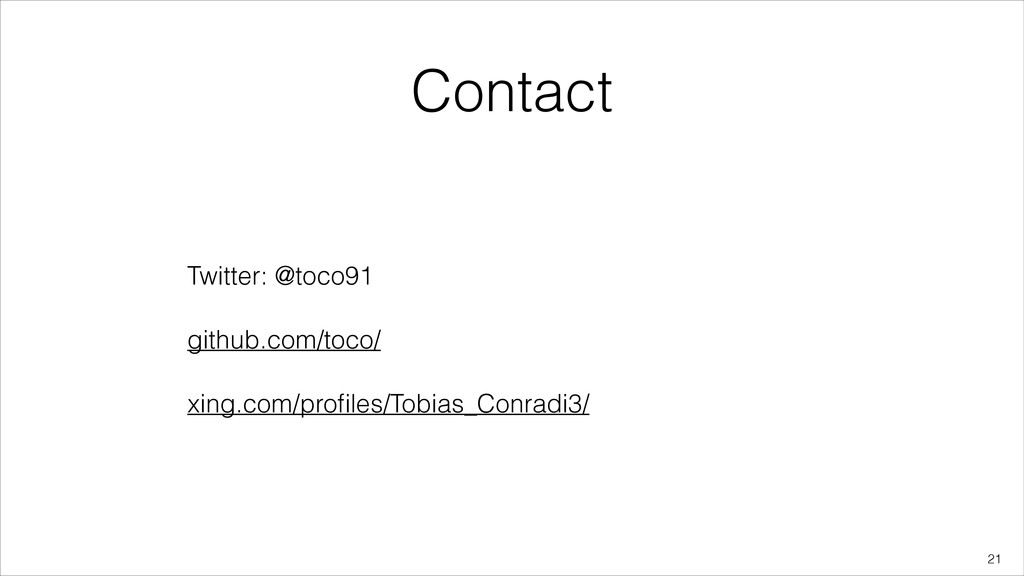 Contact Twitter: @toco91 github.com/toco/ xing....