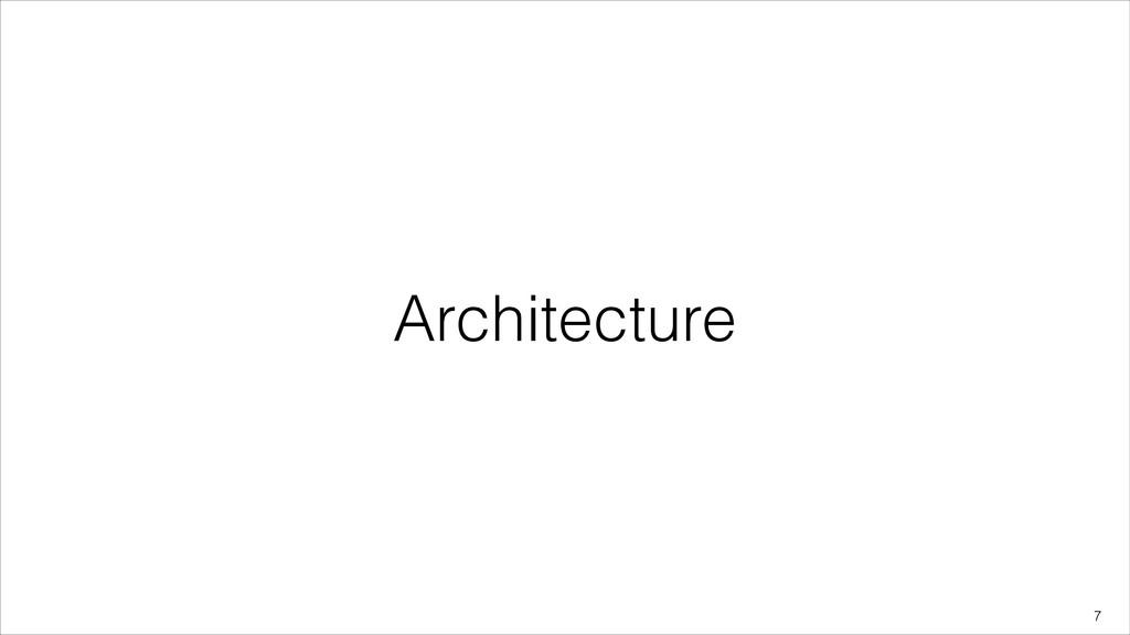 Architecture !7