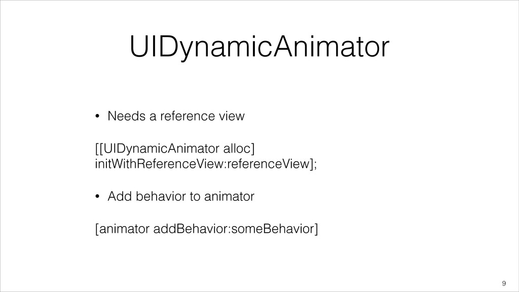 UIDynamicAnimator • Needs a reference view [[UI...